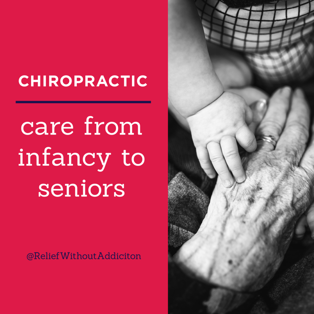 Chiropractic Care is for infancy to senior phases of life
