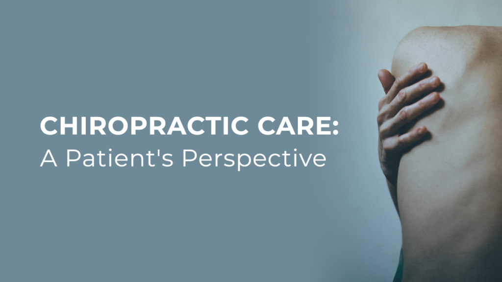 Chiropractic Care: A Patient's Perspective